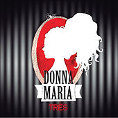 Três by Donna Maria