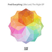 (We Lost) The Night EP von Fred Everything