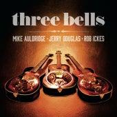 Three Bells by Mike Auldridge