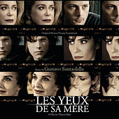 His Mother's Eyes (Les Yeux De Sa Mère) (Original Motion Picture Soundtrack) by Gustavo Santaolalla