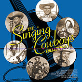 The Singing Cowboys Collection by Various Artists