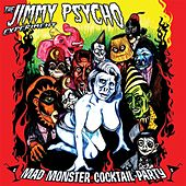 Mad Monster Cocktail Party by The Jimmy Psycho Experiment