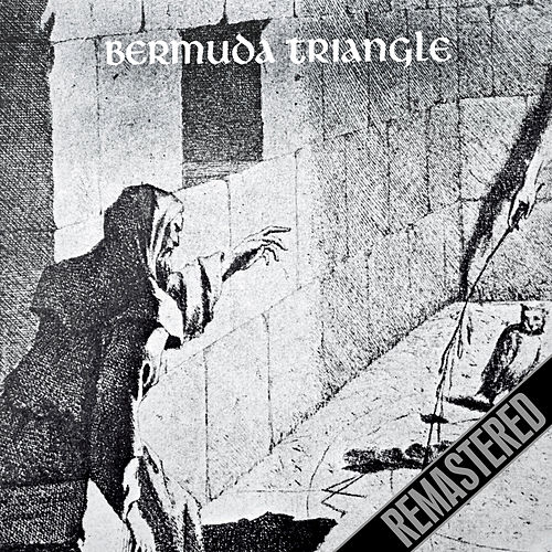 Bermuda Triangle (Remastered) by Bermuda Triangle