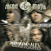 Da Unbreakables: Screwed & Chopped von Three 6 Mafia