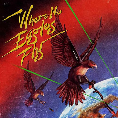 Where No Eagles Fly by Julian Casablancas