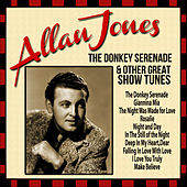 Allan Jones: The Donkey Serenade and Other Great Show Tunes by Allan Jones