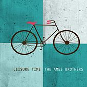 Leisure Time de The Ames Brothers
