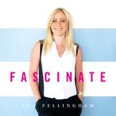 Fascinate by Lou Fellingham