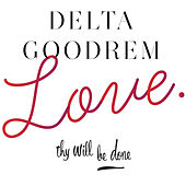 Love Thy Will Be Done by Delta Goodrem
