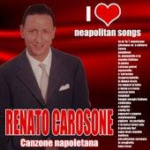 I love neapolitan songs (canzone napoletana) by Renato Carosone
