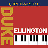 Quintessential Duke Ellington von Duke Ellington