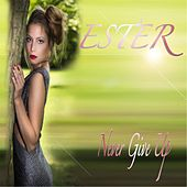 Never Give Up by Ester