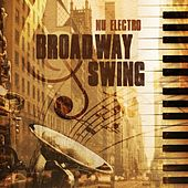 Nu Electro Broadway Swing by Various Artists