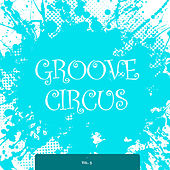 Groove Circus, Vol. 9 von Various Artists