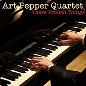These Foolish Things by Art Pepper