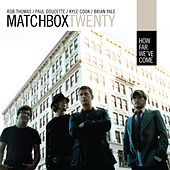 How Far We've Come de Matchbox Twenty
