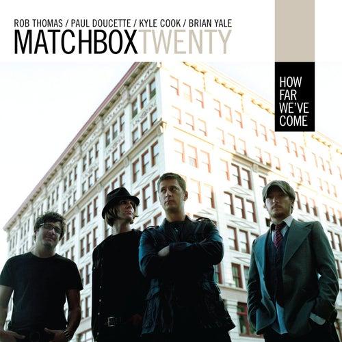 How Far We've Come by Matchbox Twenty