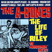 The Life Of Riley by The A-Bones