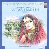 Wedding Songs Of Uttar Pradesh Volume 2 by Shubha Mudgal