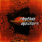 Disconnect Your Head de Rhythm Masters