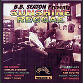 BB Seaton Presents Sunshine Reggae Vol.1 by Various Artists