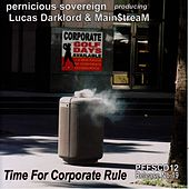 Time For Corporate Rule /Volume 2/ PFFSCD12 release, no19 by Main$treaM