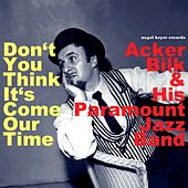 Don't You Think It's Come Our Time by Acker Bilk