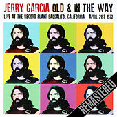 Old & In The Way - Live At The Recored Plant, Sausolito, CA 21 April 1973 by Jerry Garcia