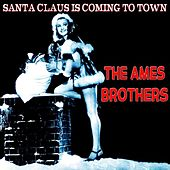 Santa Claus Is Coming to Town (The Christmas Serie) de The Ames Brothers