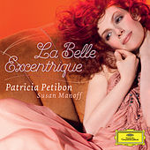 La Belle Excentrique de Patricia Petibon