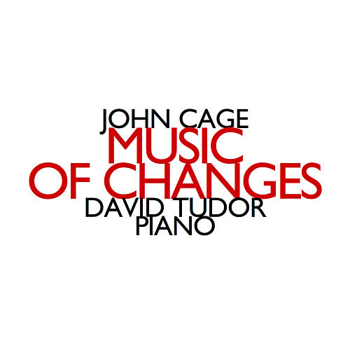 John Cage: Music of Changes by David Tudor