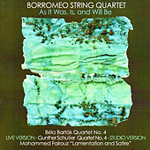 As It Was, Is, and WIll Be: Works by Bartók, Schuller and Fairouz by Borromeo String Quartet