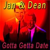 Gotta Getta Date von Jan & Dean