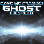 Save Me from My Ghost Boom Remix by The X Clap