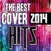 The Best Cover Hits 2014 by Various Artists