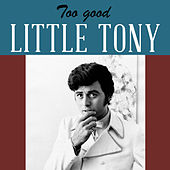Too good von Little Tony
