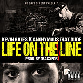 Life on the Line (feat. Anonymous That Dude) von Kevin Gates