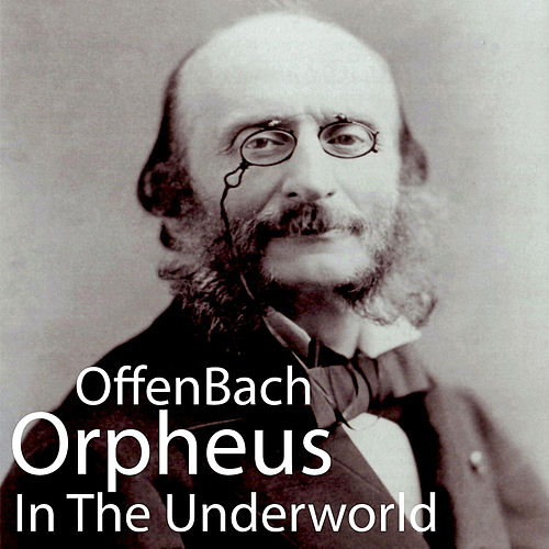Orpheus of the Underworld by Classical Pops Orchestra