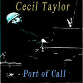 Port of Call by Cecil Taylor