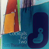 Cocktails for Two by Toots Thielemans