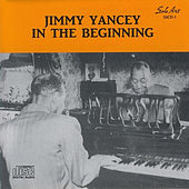 In the Beginning by Jimmy Yancey