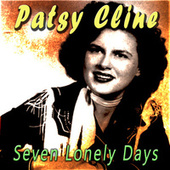 Seven Lonely Days by Patsy Cline