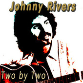 Two by Two by Johnny Rivers