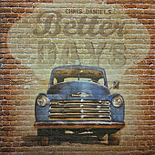 Better Days by Chris Daniels & The Kings