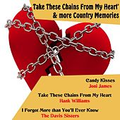 Take These Chains from My Heart & More Country Memories by Various Artists