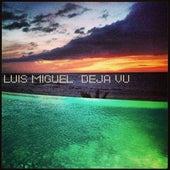 Déjà Vu de Luis Miguel