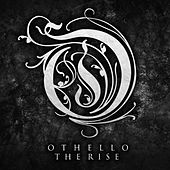 The Rise by Othello