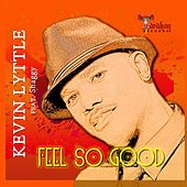 Feel so Good (feat. Shaggy) by Kevin Lyttle