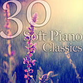 Soft Piano: 30 Classical New Age Masterpieces von Various Artists