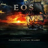 Florence Martus Trilogy by Eos